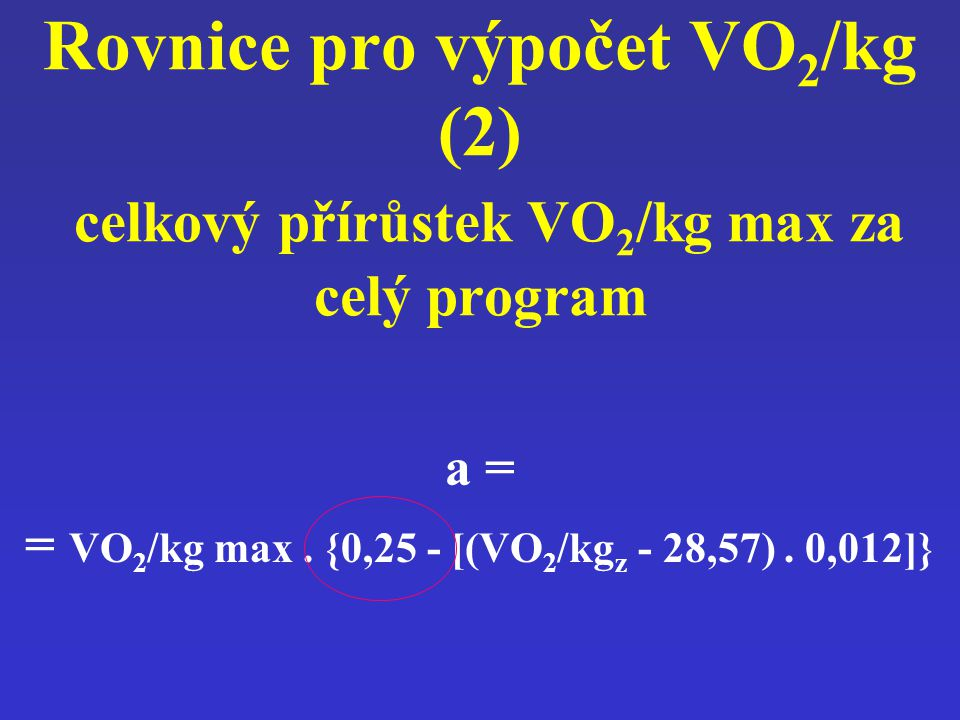 = VO2/kg max . {0,25 - [(VO2/kgz - 28,57) . 0,012]}